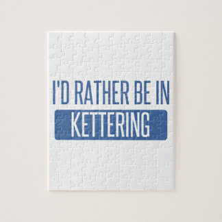 I'd rather be in Kettering Jigsaw Puzzle