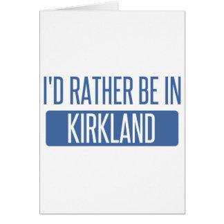 I'd rather be in Kirkland Card