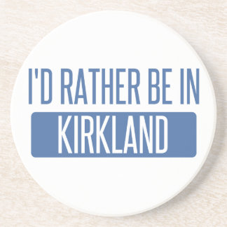 I'd rather be in Kirkland Coaster