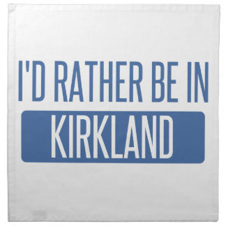 I'd rather be in Kirkland Napkin
