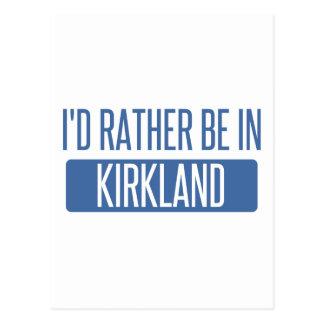 I'd rather be in Kirkland Postcard