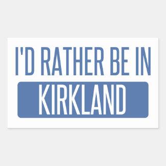 I'd rather be in Kirkland Rectangular Sticker