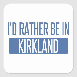 I'd rather be in Kirkland Square Sticker