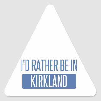 I'd rather be in Kirkland Triangle Sticker