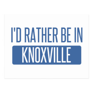 I'd rather be in Knoxville Postcard