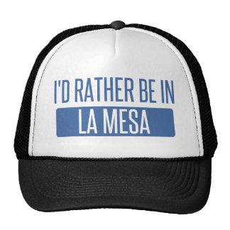 I'd rather be in La Mesa Cap
