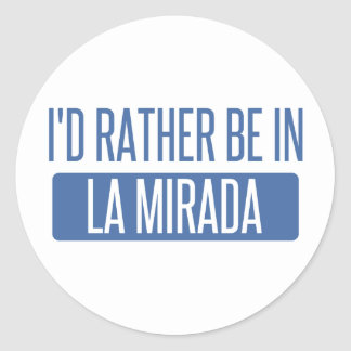 I'd rather be in La Mesa Classic Round Sticker