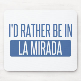 I'd rather be in La Mesa Mouse Pad