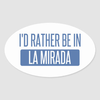 I'd rather be in La Mesa Oval Sticker