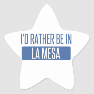 I'd rather be in La Mesa Star Sticker