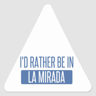 I'd rather be in La Mesa Triangle Sticker
