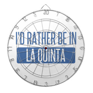 I'd rather be in La Quinta Dartboard