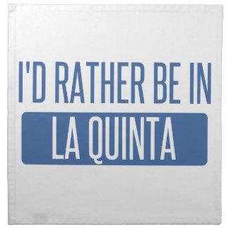 I'd rather be in La Quinta Napkin