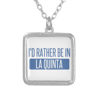 I'd rather be in La Quinta Silver Plated Necklace