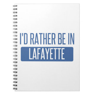 I'd rather be in Lafayette IN Notebook
