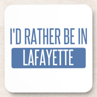 I'd rather be in Lafayette LA Coaster