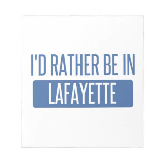 I'd rather be in Lafayette LA Notepad