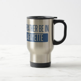 I'd rather be in Lafayette LA Travel Mug