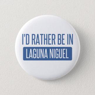I'd rather be in Laguna Niguel 6 Cm Round Badge