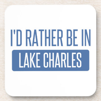 I'd rather be in Lake Charles Coaster