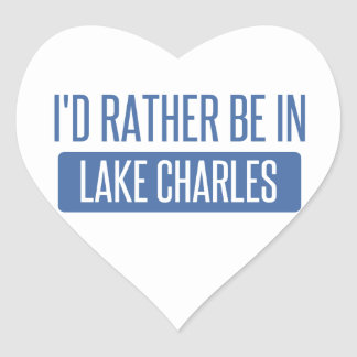 I'd rather be in Lake Charles Heart Sticker