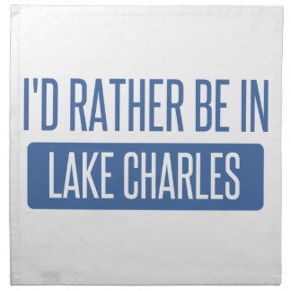 I'd rather be in Lake Charles Napkin