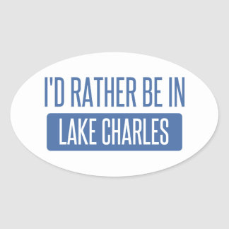 I'd rather be in Lake Charles Oval Sticker