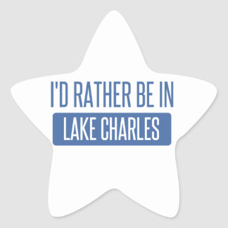 I'd rather be in Lake Charles Star Sticker
