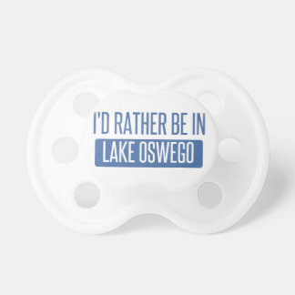 I'd rather be in Lake Oswego Baby Pacifier