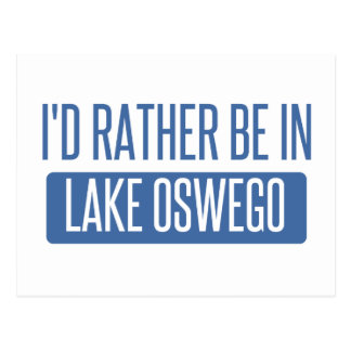 I'd rather be in Lake Oswego Postcard