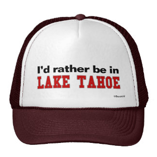 I'd Rather Be In Lake Tahoe Cap