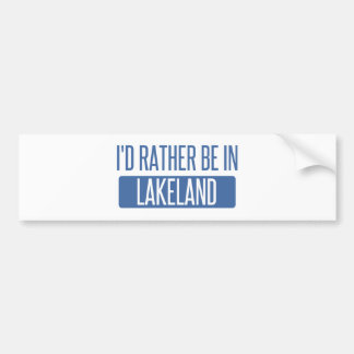 I'd rather be in Lakeland Bumper Sticker