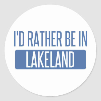 I'd rather be in Lakeland Classic Round Sticker