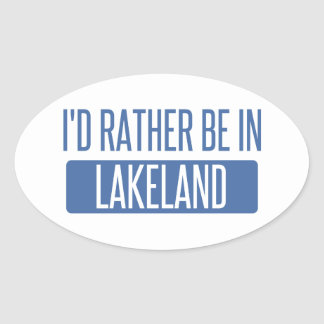 I'd rather be in Lakeland Oval Sticker
