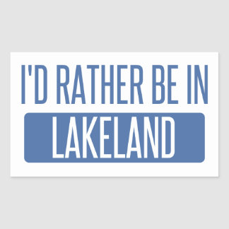 I'd rather be in Lakeland Rectangular Sticker