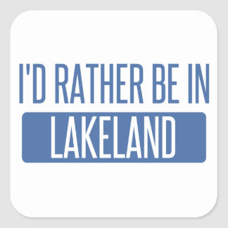 I'd rather be in Lakeland Square Sticker