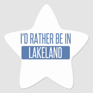 I'd rather be in Lakeland Star Sticker