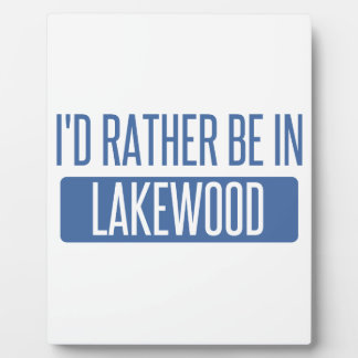 I'd rather be in Lakewood OH Plaque