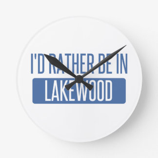 I'd rather be in Lakewood OH Round Clock