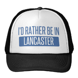I'd rather be in Lancaster CA Cap