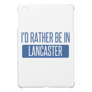 I'd rather be in Lancaster OH iPad Mini Case