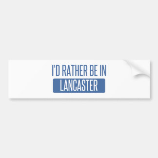 I'd rather be in Lancaster PA Bumper Sticker