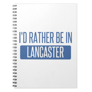 I'd rather be in Lancaster PA Notebook