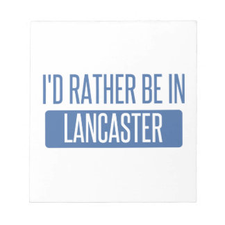 I'd rather be in Lancaster PA Notepad
