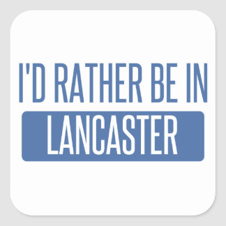 I'd rather be in Lancaster PA Square Sticker
