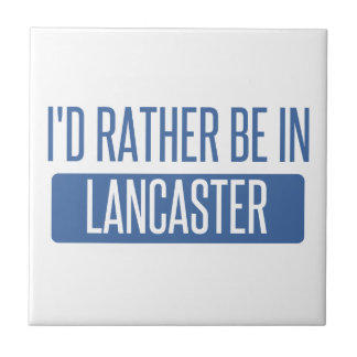 I'd rather be in Lancaster PA Tile