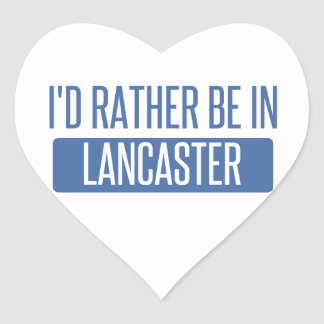 I'd rather be in Lancaster TX Heart Sticker
