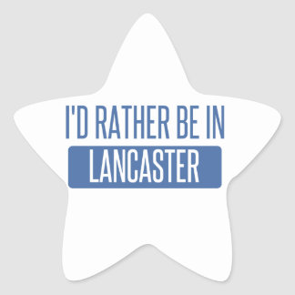 I'd rather be in Lancaster TX Star Sticker