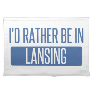 I'd rather be in Lansing Placemat