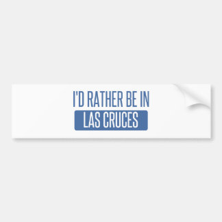 I'd rather be in Las Cruces Bumper Sticker